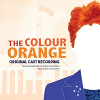 THE COLOUR ORANGE (Original Cast Recording) is Now Available