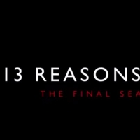 Netflix Announces Premiere Date for Final Season of 13 REASONS WHY