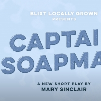 VIDEO: Blixt Locally Grown Performs Virtual Short Play CAPTAIN SOAPMAN, Written by Ne Photo