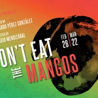 Magic Theatre's DON'T EAT THE MANGOS Now Streaming, & More Photo