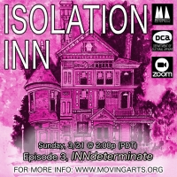 Moving Arts Presents New Episodes Of ISOLATION INN Photo
