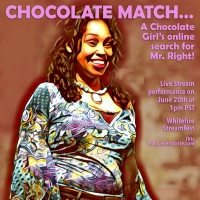 Whitefire Theatre Juliette Jeffrers' CHOCOLATE MATCH Live Streams 6/20 Photo