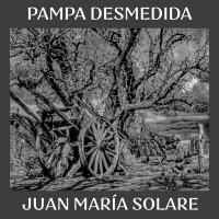 Juan María Solare Releases 'Pampa Desmedida' Photo