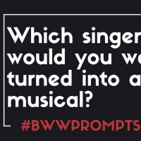 BWW Prompts: Which Singer's Catalogue Would You Turn Into A Musical? Photo