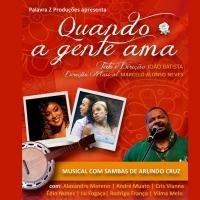 BWW Preview: QUANDO A GENTE AMA – UM MUSICAL COM SAMBAS DE ARLINDO CRUZ Takes Teatro Photo