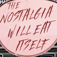 BWW Review: THE NOSTALGIA WILL EAT ITSELF at Heller Theatre Company