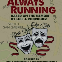 ALWAYS RUNNING, The Hit World Premiere Play, Is Extended At CASA 0101 Theater Photo