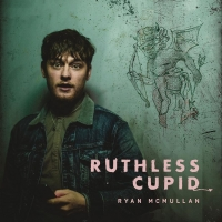 Ryan McMullan Releases Video for 'Ruthless Cupid'