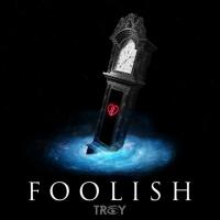 TROY Releases New Single 'Foolish' Photo