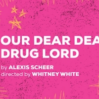 OUR DEAR DEAD DRUG LORD Will Conclude Its Extended Run on Sunday, January 5th Photo