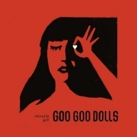 Goo Goo Dolls Announce 12th Studio Album 'Miracle Pill' Photo
