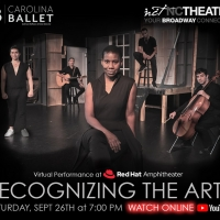 Carolina Ballet and North Carolina Theatre to Present RECOGNIZING THE ARTS Virtual Performance