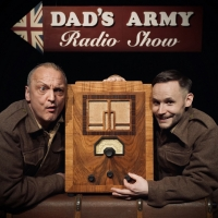 DAD'S ARMY RADIO SHOW Will Return For Three New Episodes Adapted For The Stage; Tour  Photo