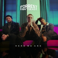 Forrest Isn't Dead Premiere Video For New Single 'Here We Are' Photo
