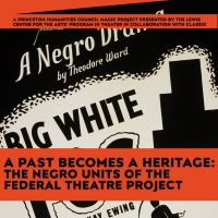 Lewis Center Presents A PAST BECOMES HERITAGE: THE NEGRO UNITS OF THE FEDERAL THEATRE Photo