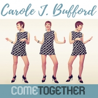 BWW CD Review: With COME TOGETHER, Cool Carole J. Bufford Rocks, Rolls and Reels You  Photo