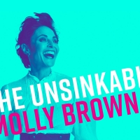 THE UNSINKABLE MOLLY BROWN Extends Through April 5 Photo