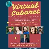 Fullerton Union High School Will Present a Virtual Cabaret Featuring Quinn Vanantwerp Photo