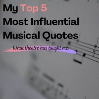 BWW Blog: My Top 5 Most Influential Musical Quotes Photo