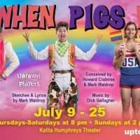 Uptown Players Return to the Stage with Howard Crabtree's WHEN PIGS FLY Photo