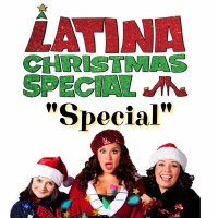 The American Comedy Of Latina Proportions Is Back With LATINA CHRISTMAS SPECIAL SPECI Photo