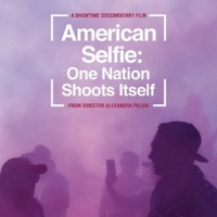Showtime Documentary Films Announces Premiere of AMERICAN SELFIE Photo