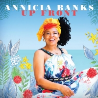 ANNICIA BANKS Seizes the Spotlight with the Release of Her Debut 'UP FRONT' EP Photo