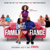 OWN Announces Premiere Date for Season Two of FAMILY OR FIANCE Photo