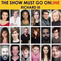 Full Cast Announced For The Show Must Go Online's Livestreamed Reading Of RICHARD III Photo
