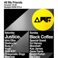 ALL MY FRIENDS Music Festival Announces JUSTICE, Black Coffee, Idris Elba and More