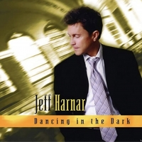 15th Anniversary Reissue of JEFF HARNAR: DANCING IN THE DARK Has Been Released Photo