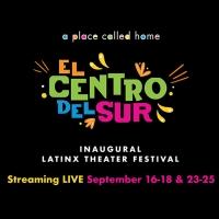 A Place Called Home Announces Inaugural EL CENTRO DEL SUR LATINX THEATER FESTIVAL Photo