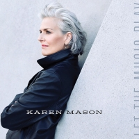 Karen Mason To Release New Album LET THE MUSIC PLAY on November 12th; First Single Dr Photo