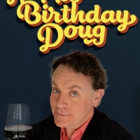 Drew Droege's HAPPY BIRTHDAY DOUG Opens Thursday With Valentine's Night Special On Friday