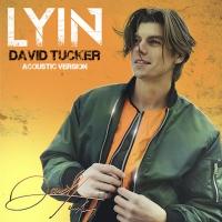 David Tucker Releases Acoustic Version Of Debut Single 'Lyin'' Photo