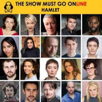 The Show Must Go Online Announce Full Cast For Livestreamed Reading Of HAMLET Photo