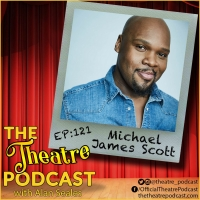 THE THEATRE PODCAST WITH ALAN SEALES Presents Michael James Scott Photo