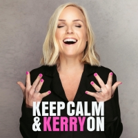 Kerry Ellis Releases New Podcast KEEP CALM AND KERRY ON
