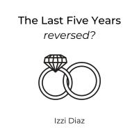 BWW Blog: The Last Five Years... Reversed? Photo