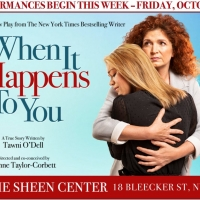 WHEN IT HAPPENS TO YOU Launches Six-Week Run At Sheen Center