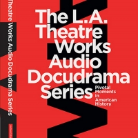 Bloomsbury Publishing/Methuen Drama Releases L.A. Theatre Works Docudrama Series Article