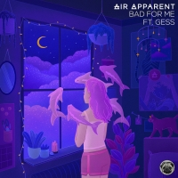 AIR APPARENT Enlists GESS For New Euphoric Single 'Bad For Me' Photo