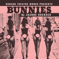 Hudson Theatre Works Presents BUNNIES By Joanne Hoersch Photo