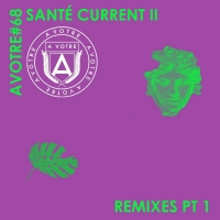 Sante Releases 'Current II (Remixes Pt.1)'