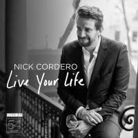 Breaking: Nick Cordero's LIVE YOUR LIFE Show at Feinstein's/54 Below Will Be Released Album