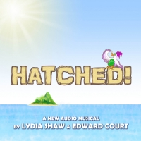 Full Cast Announced For New Audio Musical, HATCHED! Photo