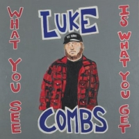 Luke Combs to Release WHAT YOU SEE IS WHAT YOU GET on November 8