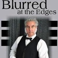 BWW Interview: Steven Oberman Talks BLURRED AROUND THE EDGES at Vista's Broadway Theatre Photo