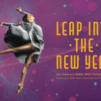 San Francisco Ballet Announces Details for LEAP INTO THE NEW YEAR, a Virtual Benefit  Photo