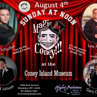 MAGIC AT CONEY!!! Performers Announced For The Sunday Matinee - August 4